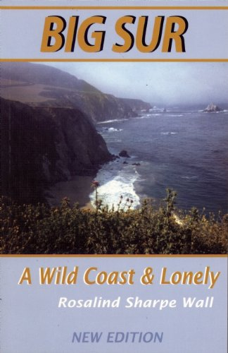 A Wild Coast and Lonely: Big Sur Pioneers (Tetra)