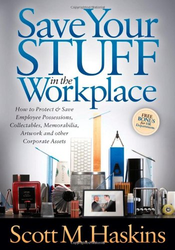 Save Your Stuff in the Workplace: How to Protect & Save Employee Possessions, Collectables, Memorabilia, Artwork and other Corporate ()