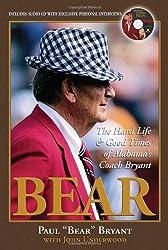 Bear: My Hard Life & Good Times As Alabama's Head Coach with CD