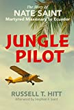 img - for Jungle Pilot: The Story of Nate Saint, Martyred Missionary to Ecuador book / textbook / text book