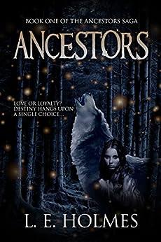 Ancestors: Book one of the Ancestors Saga (An Epic Fantasy Romance Series) by [Holmes, L.E.]