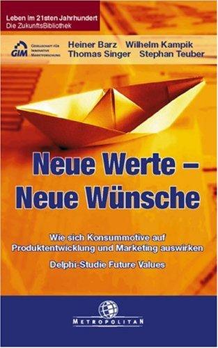 Neue Werte, Neue Wünsche Gebundenes Buch – 2001 Heiner Barz Wilhelm Kampik Thomas Singer Stephan Teuber