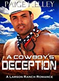 A Cowboy's Deception: Steamy Western Romance (The Larson Ranch Series Book 2)