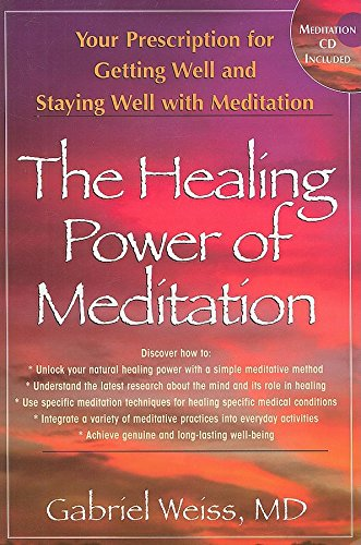 Download The Healing Power of Meditation: Your Prescription for Getting Well and Staying Well with Meditation ebook