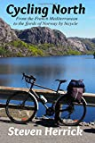 Cycling North: from the French Mediterranean to the fjords of Norway by bicycle: Volume 5 (Eurovelo Series)