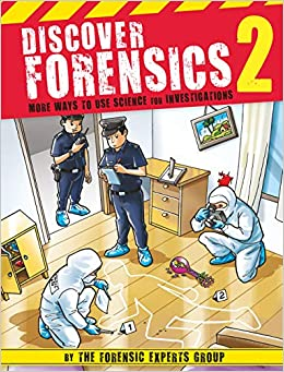 Discover Forensics 2 More Ways To Use Science For Investigations The Forensics Expert Group 9789814841580 Amazon Com Books