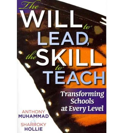 The Will to Lead, the Skill to Teach: Transforming Schools at Every Level (Paperback) - Common