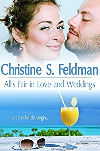 All's Fair In Love And Weddings by Christine S. Feldman ebook deal