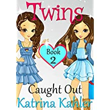 TWINS : Book 2: Caught Out! Girls Books 9-12