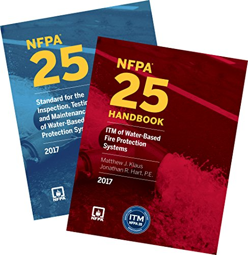 NFPA 25: Standard for the Inspection, Testing, and Maintenance of Water-Based Fire Protection Systems and Handbook Set, 2017 Edition