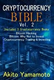 img - for Cryptocurrency Bible - vol 2: Includes 3 Cryptocurrency Books - Bitcoin Hacking ? Bitcoin Why Not to Invest ? Cryptocurrency Trading & Investing (Volume 2) book / textbook / text book