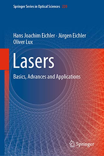 Lasers: Basics, Advances and Applications (Springer Series in Optical Sciences Book 220)