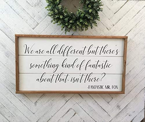 Celycasy We Are All Different But There S Something Kind Of Fantastic About That Isn T There Fantastic Mr Fox Quote Sign Amazon Ca Home Kitchen