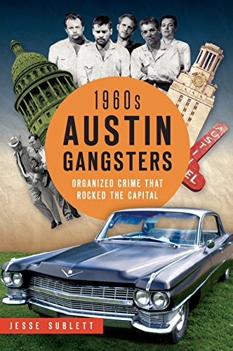 1960s Austin Gangsters: Organized Crime that Rocked the Capital (True Crime) ()