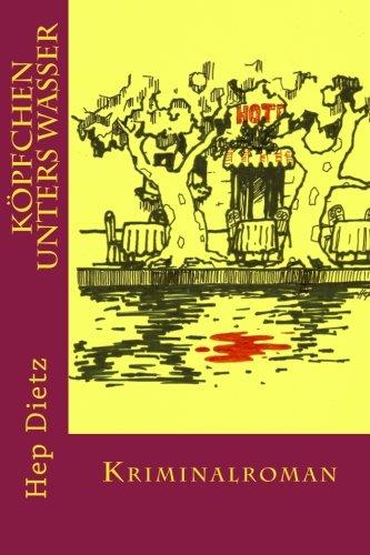 Koepfchen unters Wasser: Kriminalroman (German Edition) pdf epub