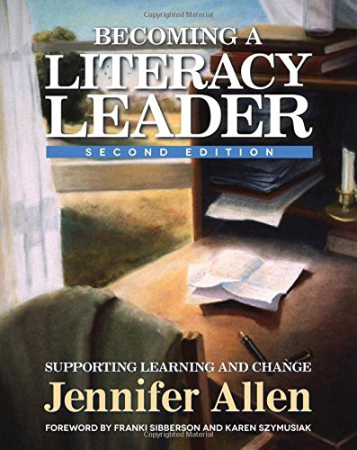 Becoming a Literacy Leader, 2nd edition: Supporting Learning and Change