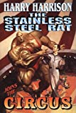 The Stainless Steel Rat Joins The Circus (Stainless Steel Rat Books)