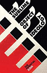 The Sublime Object of Ideology (The Essential Zizek)