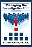 Managing the Investigative Unit, McDevitt, Daniel S., 0398088101