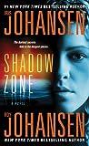 Shadow Zone, Iris Johansen and Roy Johansen, 0312611633