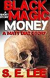 Black Magic Money: a supernatural horror short story