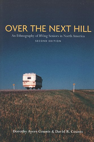 Over the Next Hill: An Ethnography of RVing Seniors in North America, Second Edition (Teaching Culture: UTP Ethnographie