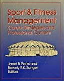 Sport and Fitness Management : Career Strategies and Professional Content, , 0873222695