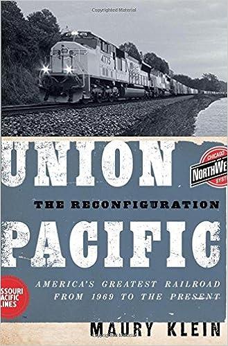 Union Pacific: The Reconfiguration: America's Greatest