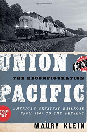 Pacific Union Railroad Building - Union Pacific: The Reconfiguration: America's Greatest Railroad from 1969 to the Present