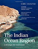The Indian Ocean Region, Anthony H. Cordesman and Abdullah Toukan, 1442240202