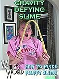 Gravity Defying Slime - How to Make Fluffy Slime