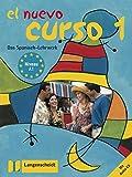 El Nuevo Curso 1: Lehr- und Arbeitsbuch mit Audio-CD zum Übungsteil. Lehr- und Arbeitsbuch + Audio-CD zum Übungsteil