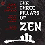 The Three Pillars of Zen: Teaching, Practice, Enlightenment | Roshi Philip Kapleau