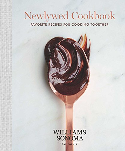 - The Newlywed Cookbook: Favorite Recipes for Cooking Together (Williams Sonoma)