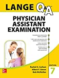 LANGE Q&A Physician Assistant Examination, Seventh Edition (Lange Q&A Allied Health)
