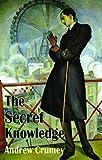 The Secret Knowledge (Dedalus Original Fiction in Paperback)