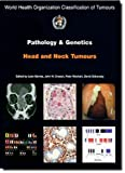 img - for Pathology and Genetics of Head and Neck Tumours [OP] (IARC WHO Classification of Tumours) book / textbook / text book