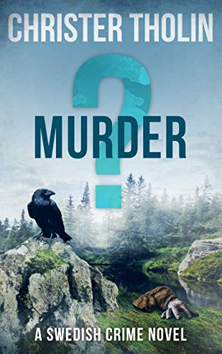 MURDER?: A Swedish Crime Novel (Stockholm Sleuth Series Book 3) by [Tholin, Christer]