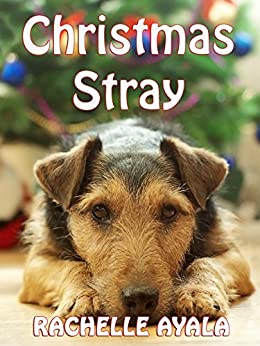 Christmas Stray (Sweet Holiday Romance) by [Ayala, Rachelle]