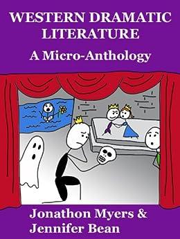 Western Dramatic Literature: A Micro-Anthology by [Bean, Jennifer, Myers, Jonathon]