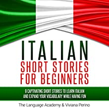 Italian Short Stories for Beginners: 9 Captivating Short Stories to Learn Italian and Expand Your Vocabulary While Having Fun Audiobook by  The Language Academy, Viviana Perino Narrated by Carmen Lov, Susana Larraz