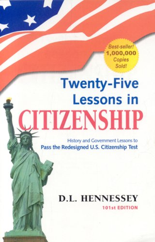 Twenty-Five Lessons in Citizenship: Updated for the 2008 Redesigned Test
