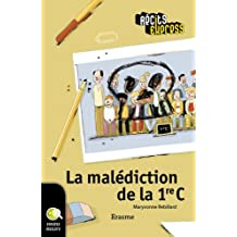 La malédiction de la 1re C: une histoire pour les enfants de 10 à 13 ans (Récits Express t. 22) (French Edition)