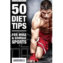 50 Conseils diététiques pour MMA et Sports de combat: Un régime MMA et livre de nutrition pour vous aider alimentation, faire le poids, tirer le meilleur parti de votre formation MMA (French Edition)