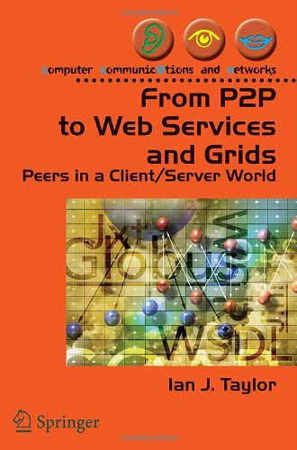 From P2P to Web Services and Grids: Peers in a Client/Server World