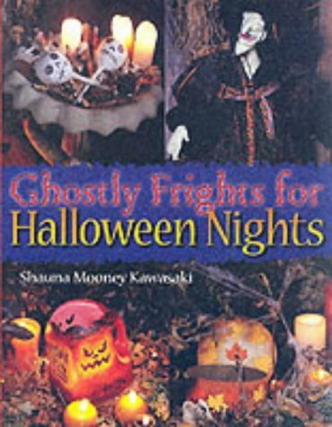 Ghostly Frights for Halloween Nights by Shauna Mooney