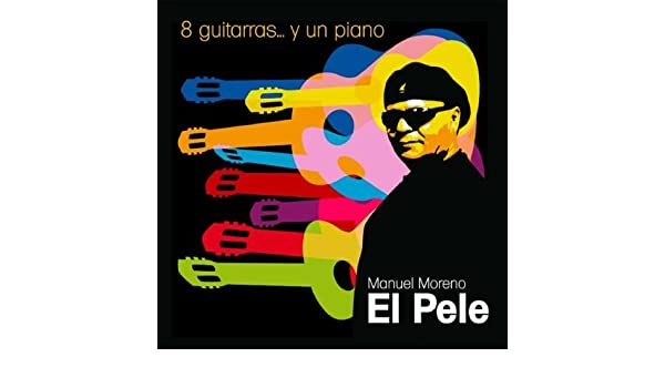 8 Guitarras... y Un Piano: El Pele: Amazon.es: Música