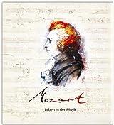 Mozart Leben in der Musik - Mozart-Hörbuch: Eine klingende Biografie mit zahlreichen Briefen von Mozart und seinen Zeitgenossen, musikalisch illustriert mit Aufnahmen der Deutschen Grammophon