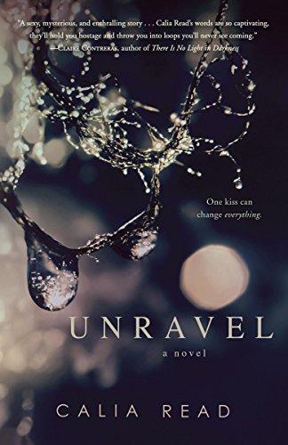 Unravel: A Novel (Fairfax Book 1) by [Read, Calia]