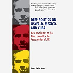 Deep Politics on Oswald, Mexico, and Cuba
